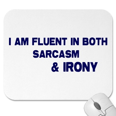 Computers-sarcasm_and_irony_mousepad.jpg