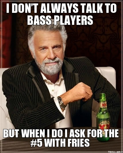 Interesting-i-dont-always-talk-to-bass-p