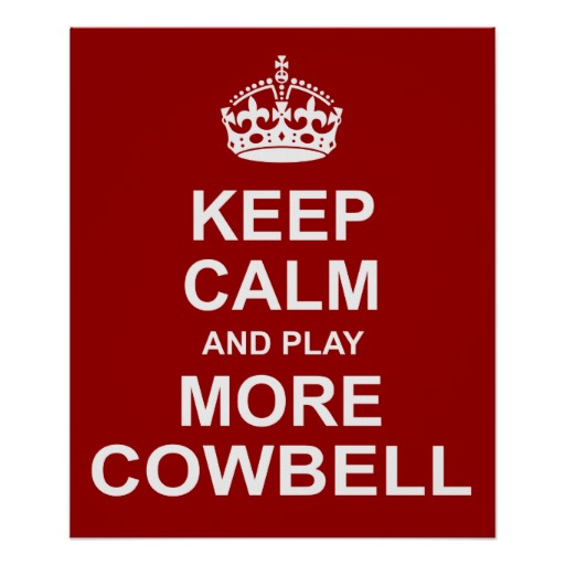 Keep-Calm_more_cowbell.jpg
