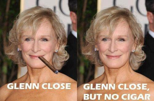 Wit-Glenn-Close-but-no-cigar.jpg